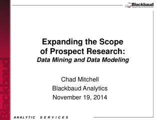 Expanding the Scope  of Prospect Research: Data Mining and Data Modeling