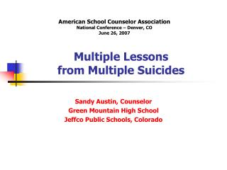 Multiple Lessons  from Multiple Suicides
