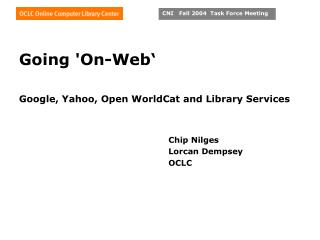 Going 'On-Web' Google, Yahoo, Open WorldCat and Library Services