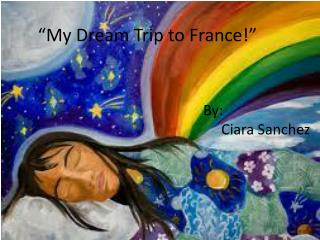 My Dream Trip to France