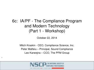 6c :  IA/PF - The Compliance  Program  and  Modern  Technology  ( Part  1  - Workshop )