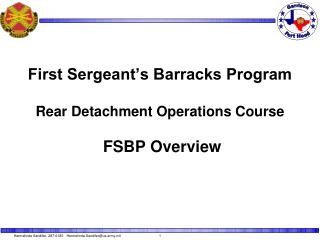 First Sergeant's Barracks Program  Rear Detachment Operations Course  FSBP Overview