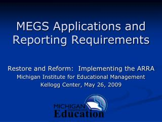 MEGS Applications and Reporting Requirements