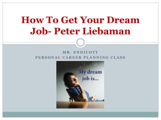 How To Get Your Dream Job- Peter Liebaman