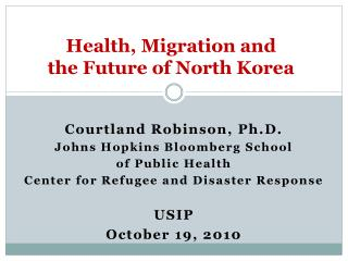 Health, Migration and  the Future of North Korea