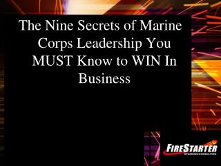 The Nine Secrets of Marine Corps Leadership You MUST Know to WIN In Business