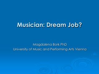 Musician: Dream Job?