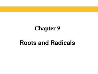 Chapter 9  Roots and Radicals