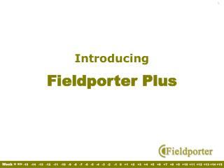 Introducing  Fieldporter Plus