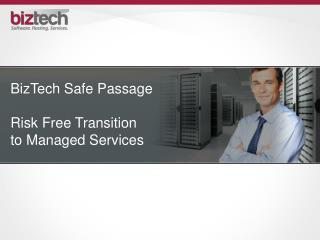 BizTech Safe Passage Risk Free Transition  to Managed Services