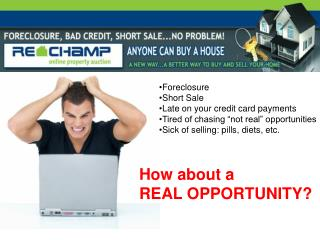 """Foreclosure Short Sale Late on your credit card payments Tired of chasing """"not real"""" opportunities"""