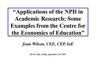 Joan Wilson, CEE, CEP, IoE DCSF, York, Friday September 21st 2007