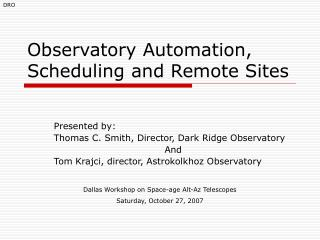 Observatory Automation, Scheduling and Remote Sites