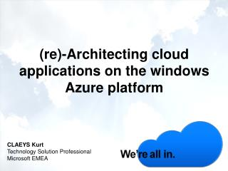 (re)-Architecting  cloud applications on the windows Azure platform