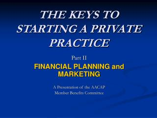 THE KEYS TO STARTING A PRIVATE PRACTICE