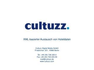 Cultuzz Digital Media GmbH. Wer wir sind.  Der Arbeitskreis Hotellerie und Tourismus Idee und Nutzen.  3. CultSwitch: Da
