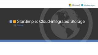 StorSimple: Cloud-integrated Storage