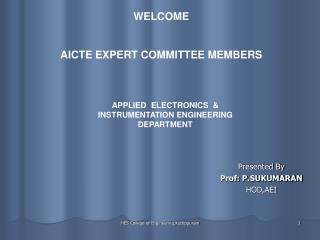 Presented By Prof: P.SUKUMARAN HOD,AEI