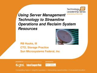 Using Server Management Technology to Streamline Operations and Reclaim System Resources
