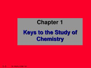 Chapter 1 Keys to the Study of Chemistry