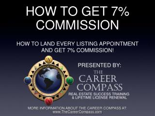 HOW TO GET 7% COMMISSION