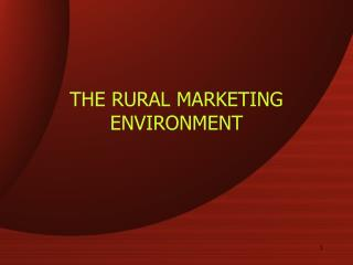 THE RURAL MARKETING ENVIRONMENT