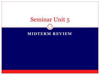 Seminar Unit 5