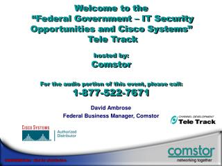 David Ambrose Federal Business Manager, Comstor