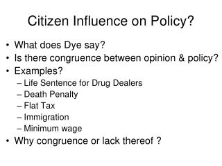 Citizen Influence on Policy?