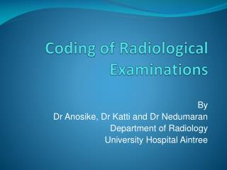 Coding of Radiological Examinations