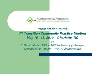 Presentation to the 7 th  Transition Community Practice Meeting May 16 - 18, 2010 � Charlotte, NC