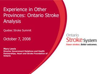 Experience in Other Provinces: Ontario Stroke Analysis Quebec Stroke Summit October 7, 2008