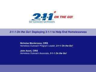 Nicholas Monterosso, CIRS Homeless Outreach Program Leader,  2-1-1 On the Go! John Azoni, CIRS