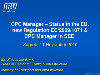 CPC Manager � Status in the EU, new Regulation EC/2009/1071 & CPC Manager in SEE�