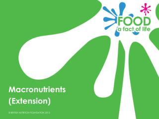 Macronutrients  (Extension)