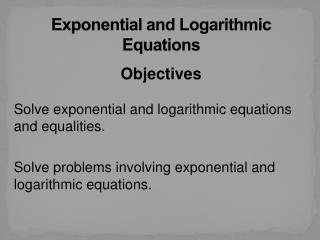 Exponential and Logarithmic Equations