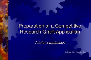 Preparation of a Competitive Research Grant Application A brief introduction
