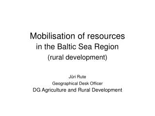 Mobilisation of resources             in the Baltic Sea Region (rural development)