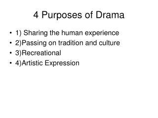 4 Purposes of Drama