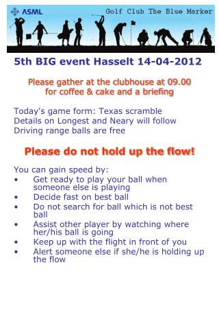 5th BIG event Hasselt 14-04-2012 Please gather at the clubhouse at 09.00