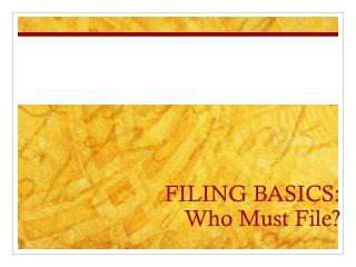 FILING BASICS: Who Must File?