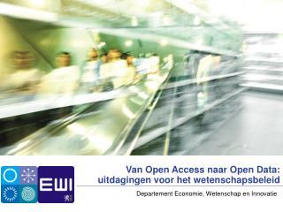 Van Open Access naar Open Data: uitdagingen voor het wetenschapsbeleid
