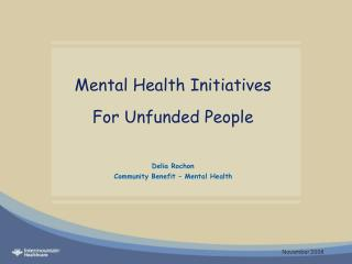 Mental Health Initiatives For Unfunded People