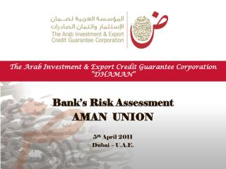 "The Arab Investment & Export Credit Guarantee Corporation ""DHAMAN"""