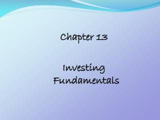 Chapter 13 Investing Fundamentals