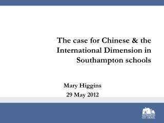 The case for Chinese & the International Dimension in Southampton schools
