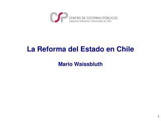 La Reforma del Estado en Chile  Mario Waissbluth
