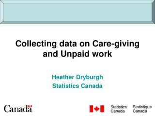 Collecting data on Care-giving  and Unpaid work