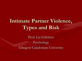 Intimate Partner Violence, Types and Risk
