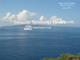 Computer Technology Careers: MBEAMCEANCBEA Summer Conference